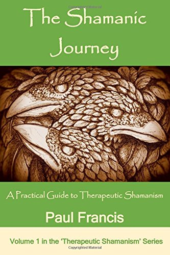 The Shamanic Journey: A Practical Guide to Therapeutic Shamanism pdf epub
