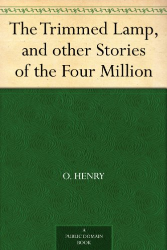 The Trimmed Lamp, and other Stories of the Four Million (English Edition)