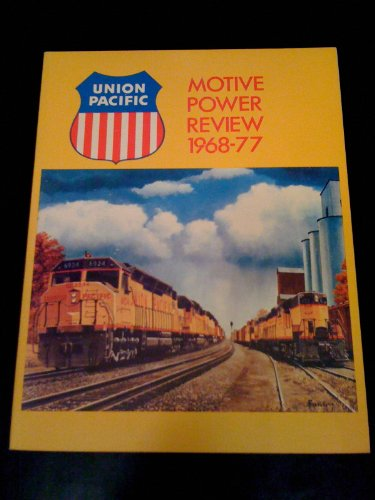 Union Pacific Motive Power Review 1968-77