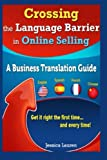Crossing The Language Barrier In Online Selling: A Business Translation Guide