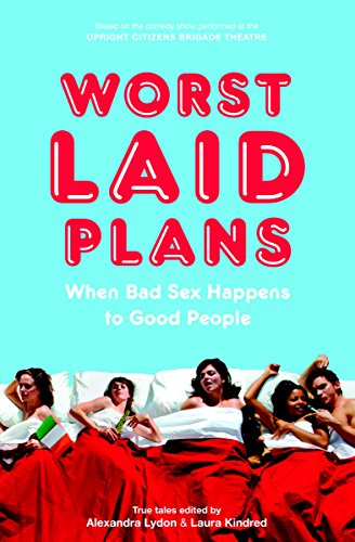 Worst Laid Plans: At the Upright Citizens Brigade Theatre