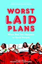 Worst Laid Plans: At the Upright Citizens Brigade Theatre Performance by Laura Kindred, Alexandra Lydon Narrated by Casey Wilson, Laraine Newman, Timberlee Hill, Mary Lynn Rajskub