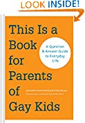 #8: This Is a Book for Parents of Gay Kids: A Question & Answer Guide to Everyday Life