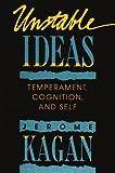 Unstable Ideas, Jerome Kagan, 0674930398