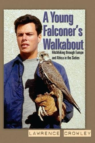 A Young Falconer's Walkabout: Hitchhiking Through Europe and Africa in the Sixties Text fb2 book
