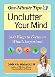 Unclutter Your Mind: 500 Ways to Focus on What's Important