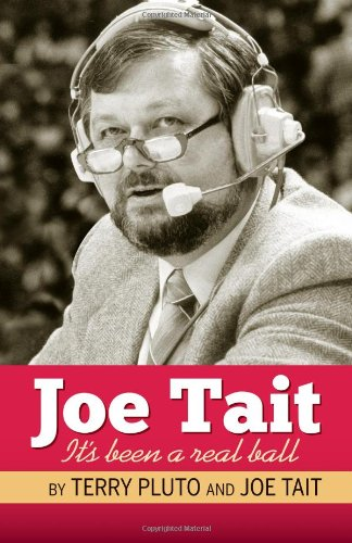 Joe Tait: It's Been a Real Ball: Stories from a Hall-of-Fame Sports Broadcasting Career pdf epub