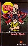 Darren Shan und die dunkle Stadt (Verlag der Vampire bei Schneekluth)