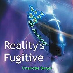 Reality's Fugitive