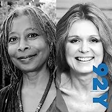 Alice Walker in Conversation with Gloria Steinem at the 92nd Street Y Speech by Gloria Steinem, Alice Walker