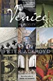 Peter Ackroyd at his most magical and magisterial -- a glittering, evocative, fascinating, story-filled portrait of Venice.In this sumptuous vision of Venice, Peter Ackroyd turns his unparalleled skill at evoking place from London and the River Thame...