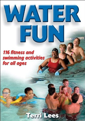 Water Fun: Fitness and Swimming Activities for All Ages: 116 fitness and swimming activities for all ages
