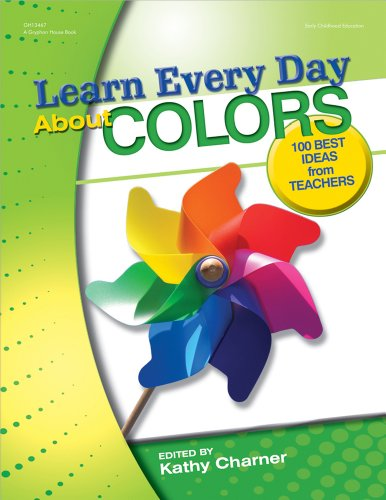 Learn Every Day About Colors: 100 Best Ideas from Teachers