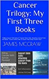 "Cancer Trilogy: My First Three Books: ""Killing"