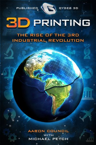 3D Printing: Prominence of the Third Industrial Revolution (Gyges 3D Presents)