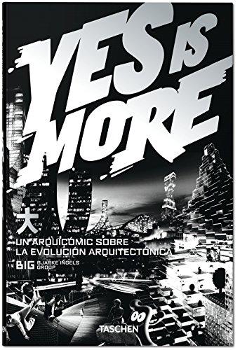 Descargar Libro Yes Is More. Un Arquicómic Sobre La Evolución Arquitectónica Bjarke Ingels