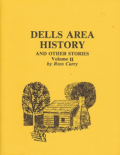 Dells Area History and Other Stories Volume - Dells Baraboo Wisconsin