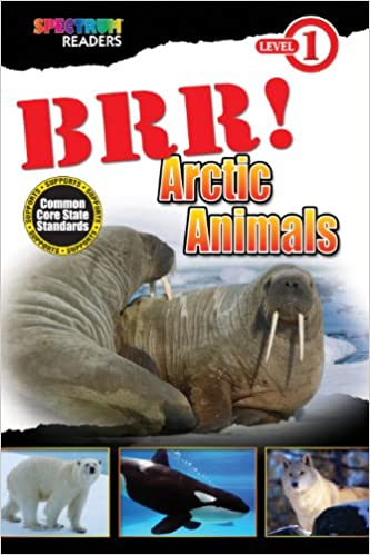 BRR! Arctic Animals (Spectrum® Readers)