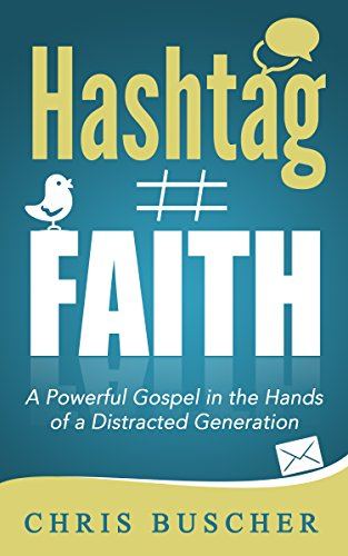Faith Tag (Hashtag Faith: A Powerful Gospel in the Hands of a Distracted Generation)