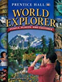 Prentice Hall World Explorer: People, Places, and Cultures, PRENTICE HALL, 0130683655