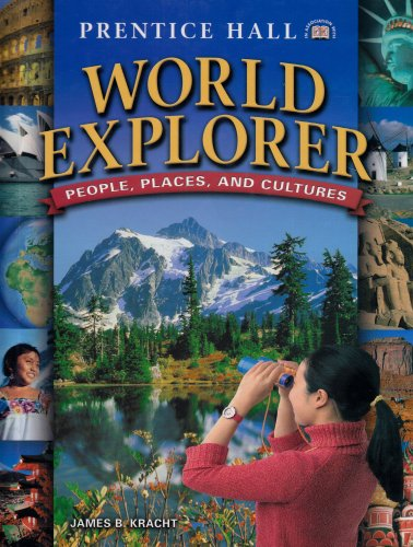 WORLD EXPLORER: PEOPLE, PLACES AND CULTURES 1ST EDITION STUDENT EDITION 2003C (Prentice Hall world explorer)