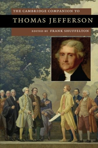 The Cambridge Companion to Thomas Jefferson (Cambridge Companions to American Studies)