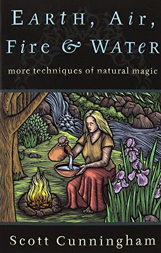 - Earth, Air, Fire & Water: More Techniques of Natural Magic (Llewellyn's Practical Magick)