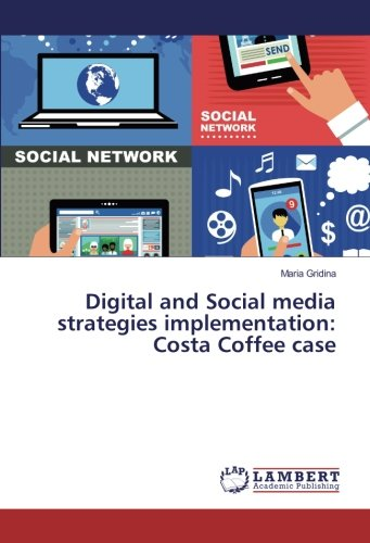 Digital and Social media strategies implementation: Costa Coffee case ebook