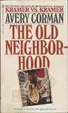 The Old Neighborhood, Avery Corman, 0553148915