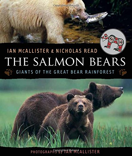 (The Salmon Bears: Giants of the Great Bear Rainforest)