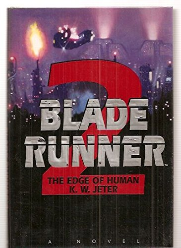 The Edge of Human (Blade Runner, Book 2), Jeter, K.W.