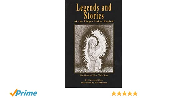 Legends And Stories Of The Finger Lakes Region The Heart Of New