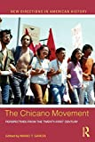 The Chicano Movement : Perspectives from the Twenty-First Century, , 0415833094