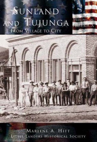 Sunland and Tujunga: From Village to City (CA) (Making of America) by Marlene A. Hitt ()