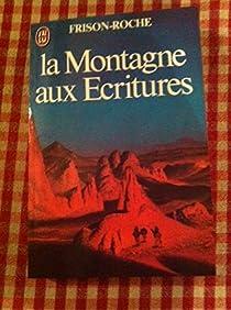 La montagne aux écritures par Frison-Roche