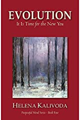 Evolution, It Is Time for the New You (Purposeful Mind Series - Book Four) by Helena Kalivoda (2014-02-10) Paperback