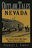 img - for Outlaw Tales of Nevada: True Stories of Nevada's Most Famous Robbers, Rustlers, and Bandits (Outlaw Tales Series) book / textbook / text book