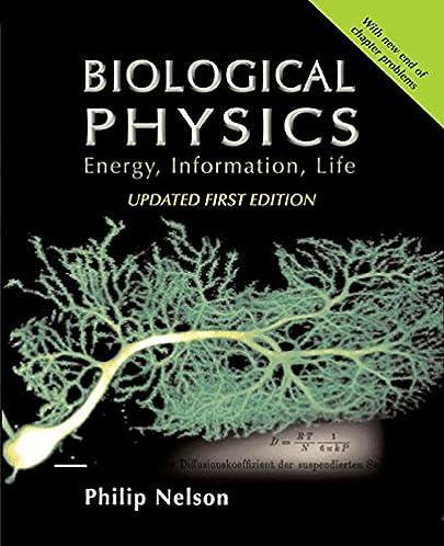 biological physics with new art by david goodsell philip nelson rh amazon com Biophysics Reaction Biophysics Reaction