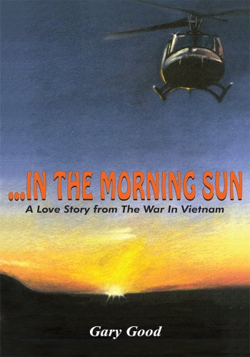 ...IN THE MORNING SUN: A Love Story from The War In Vietnam