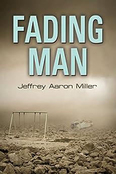 Fading Man by [Miller, Jeffrey Aaron]
