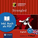 Strangled (Compact Lernkrimi Hörbuch): Englisch - Niveau A2 | Alison Romer