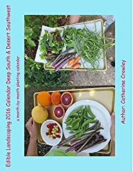 Edible Landscaping 2016 Calendar Deep South & Desert Southwest by Catherine Crowley (2015-11-15)