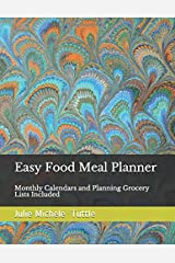 Easy Food Meal Planner: Monthly Calendars and Planning Grocery Lists Included (MP) Paperback