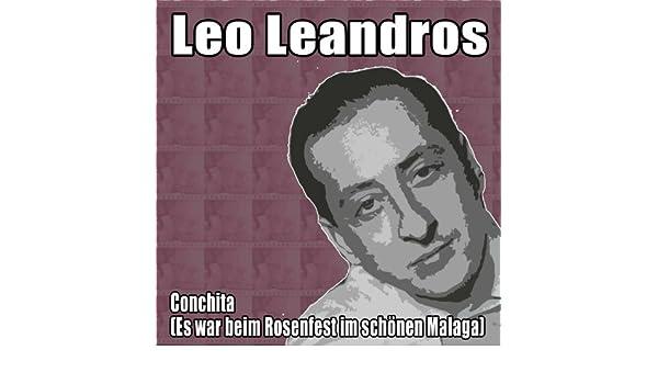 Conchita (Es war beim Rosenfest im schönen Malaga) de Leo Leandros en Amazon Music - Amazon.es