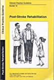 img - for Post-Stroke Rehabilitation: Clinical Practice Guideline book / textbook / text book