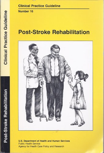 Post-Stroke Rehabilitation: Clinical Practice Guideline