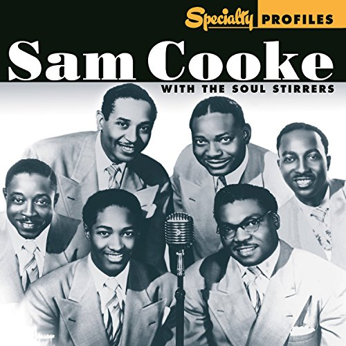 Sam Cooke With The Soul Stirrers ()