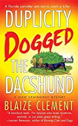 Duplicity Dogged the Dachshund: The Second Dixie Hemingway Mystery (Dixie Hemingway Mysteries Book 2)