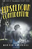 Tinseltown Confidential: A Novel of Golden-Age Hollywood (Hollywood's Garden of Allah novels) (Volume 7)