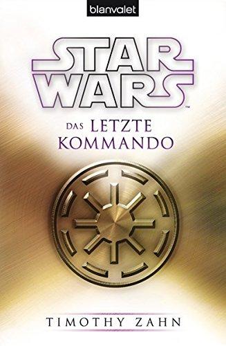 Star Wars Das letzte Kommando (Die Thrawn-Trilogie, Band 3)